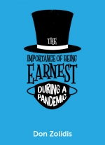 The Importance of Being Earnest in a Pandemic: A Stay-At-Home Play by Don Zolidis