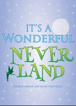 It&#39s a Wonderful Neverland by Patrick Greene and Jason Pizzarello