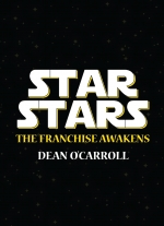 """Star Stars: The Franchise Awakens"" by Dean O&#39Carroll"