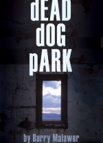 """dEAD dOG pARK"" by Barry Malawer"
