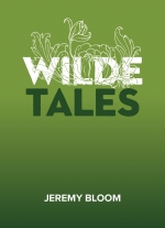 Wilde Tales by Jeremy Bloom