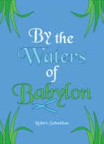 By the Waters of Babylon by Robert Schenkkan