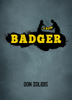 """Badger"" by Don Zolidis"