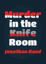 Murder in the Knife Room by Jonathan Rand
