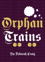 Orphan Trains by Deborah Craig