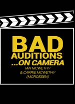 Bad Auditions... On Camera - A Stay-At-Home Play by Ian McWethy & Carrie McCrossen