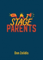 """Stage Parents"" by Don Zolidis"