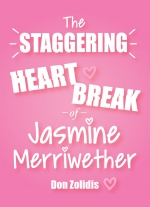 """The Staggering Heartbreak of Jasmine Merriwether"" by Don Zolidis"