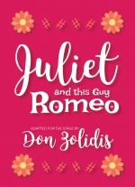 """Juliet and This Guy Romeo"" by Don Zolidis"