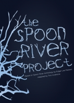 """The Spoon River Project"" adapted by Tom Andolora, based on Spoon River Anthology by Edgar Lee Masters"