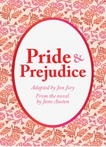 Pride and Prejudice adapted by Jon Jory from the novel by Jane Austen