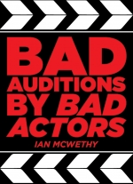 """Bad Auditions by Bad Actors"" by Ian McWethy"