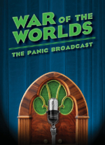 """War of the Worlds: The Panic Broadcast"" adapted by Joe Landry, Inspired by and Including the Mercury Theatre on the Air&#39s Infamous 1938 Radio Play"