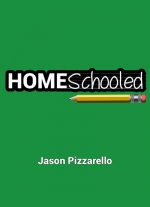 HomeSchooled: Stay-At-Home Edition by Jason Pizzarello