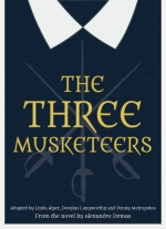 The Three Musketeers adapted by Linda Alper, Douglas Langworthy and Penny Metropulos, from the novel by Alexandre Dumas