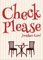 Check Please by Jonathan Rand