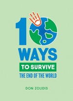 """10 Ways to Survive the End of the World"" by Don Zolidis"
