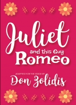 Juliet and This Guy Romeo by Don Zolidis