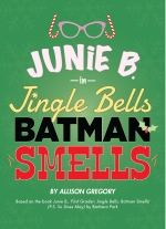 """Junie B. in Jingle Bells, Batman Smells!"" by Allison Gregory"