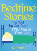 Bedtime Stories (As Told by Our Dad) (Who Messed Them Up)