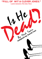 Is He Dead adapted by David Ives