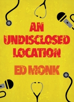 """An Undisclosed Location"" by Ed Monk"