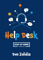 Help Desk: A Stay-At-Home Play by Don Zolidis