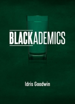Blackademics by Idris Goodwin