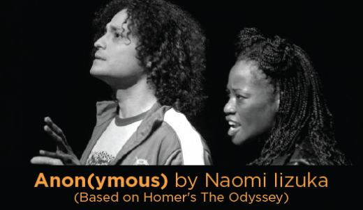 Anon(ymous) by Naomi Iizuka based on Homer&#39s The Odyssey