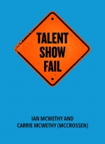 """Talent Show Fail"" by Ian McWethy and Carrie McCrossen"