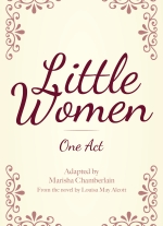 Little Women (one-act_ adapted by Marisha Chamberlain