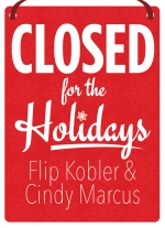 """Closed for the Holidays"" by Flip Kobler and Cindy Marcus"