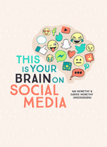 """This Is Your Brain on Social Media"" by Ian McWethy, Carrie McWethy (McCrossen)"