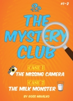 """The Mystery Club - Episodes 1 & 2"" by Ross Mihalko"