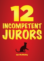 12 Incompetent Jurors: Stay-At-Home Edition