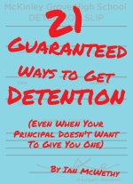 21 Guaranteed Ways to Get Detention by Ian McWethy
