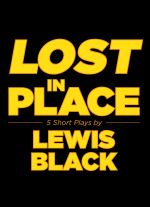 """Lost in Place"" by Lewis Black"