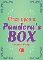 Once Upon a Pandora&#39s Box by Monica Flory