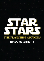 Star Stars: The Franchise Awakens by Dean O'Carroll