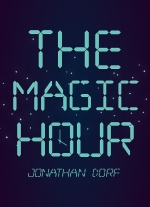 """The Magic Hour"" by Jonathan Dorf"