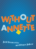 Without Annette by Jeff Doucette and Hope Juber