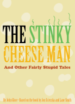 The Stinky Cheese Man and Other Fairly Stupid Tales adapted by John Glore