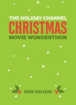 The Holiday Channel Christmas Movie Wonderthon by Don Zolidis