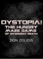 Dystopia! The Hungry Maze Game of Divergent Death by Don Zolidis