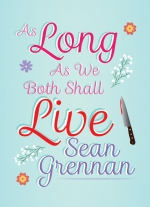 """As Long As We Both Shall Live"" by Sean Grennan"
