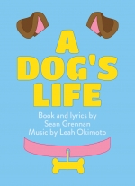 """A Dog&#39s Life"" by Sean Grennan music by Leah Okimoto"