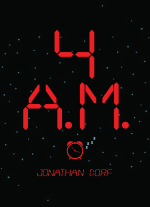 4 A.M.  by Jonathan Dorf