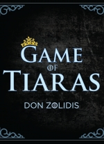 """Game of Tiaras"" by Don Zolidis"