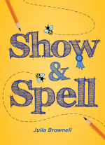 Show and Spell by Julia Brownell