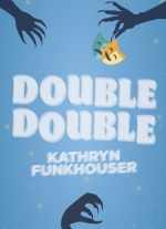 """Double Double"" by Kathryn Funkhouser"